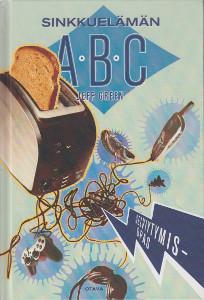 Sinkkuelämän ABC : selviytymisopas deittailuun ja pariutumiseen (ja välille jääviin ihaniin ajanjaksoihin...), Jeff Green