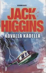 Kovalla kädellä, Jack Higgins