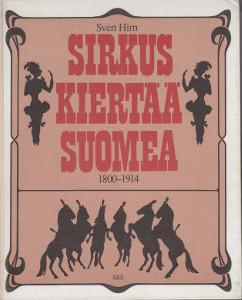 Sirkus kiertää Suomea : 1800-1914, Sven Hirn