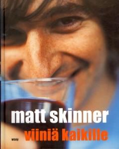 Viiniä kaikille, Matt Skinner