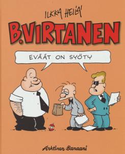 B. Virtanen : eväät on syöty, Ilkka Heilä