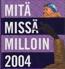 Mitä - missä - milloin 2004 : kansalaisen vuosikirja : syyskuu 2002 - elokuu 2003, Jukka Hartikainen