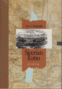 SIPERIAN KUTSU : KERTOMUS M.A. CASTRENIN KAHD.., Arvi Arjatsalo