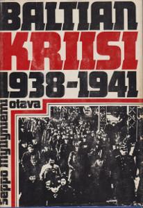 Baltian kriisi 1938-1941, Seppo Myllyniemi