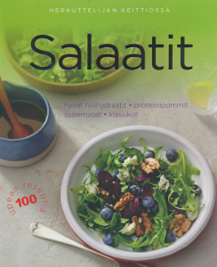 Salaatit : hyvät hiilihydraatit, proteiinipommit, superruoat, klassikot, Carla Bardi