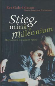 Stieg, minä ja Millenium : Stieg Larssonin puolison tarina, Eva Gabrielsson