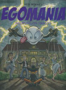 Egomania - Naurutalon vangit,  Ken Mikael
