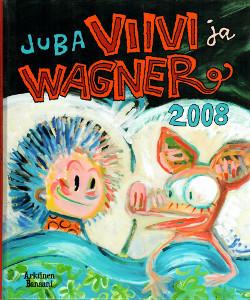 Viivi ja Wagner 2008,  Juba