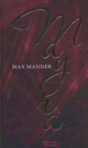 Mayra, Max Manner