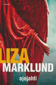Ajojahti, Liza Marklund