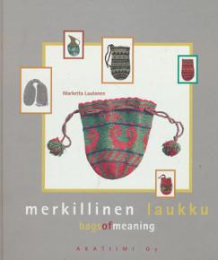 Merkillinen laukku = Bags of meaning, Marketta Luutonen