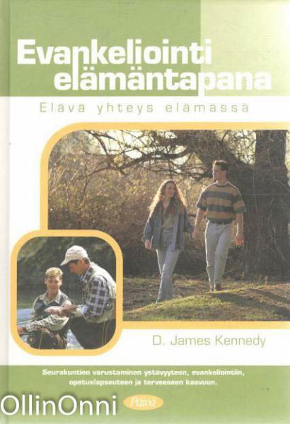 Evankeliointi elämäntapana - Elävä yhteys elämässä, D. James Kennedy