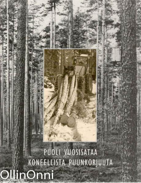 Puoli vuosisataa koneellista puunkorjuuta, Useita Toimituskunta