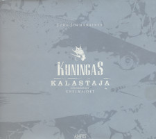 Kuningaskalastaja : lohenkalastajan unelmajoet, Juha Jormanainen
