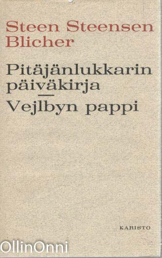 Pitäjänlukkarin päiväkirja - Vejlbyn pappi, Steen Steensen Blicher