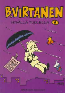 B. Virtanen. 5, Hyvällä tuulella, Ilkka Heilä
