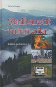 Sinibaretit tulen alla : tehtävä Kashmirissa, Esko Heikkinen