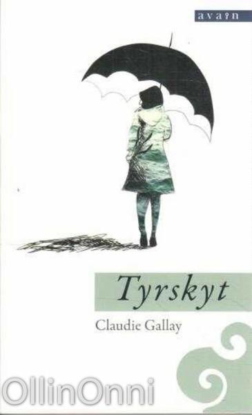 Tyrskyt, Claudie Gallay