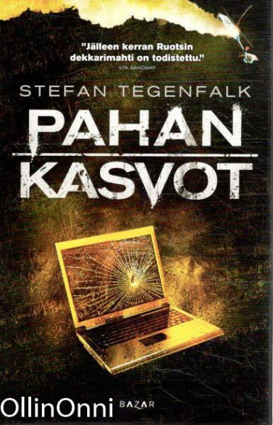 Pahan kasvot, Stefan Tegenfalk