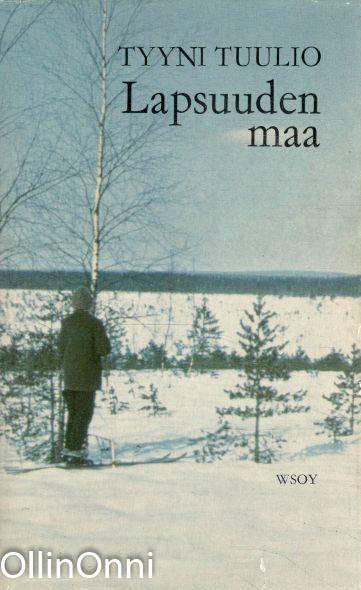 Lapsuuden maa : 1892-1906, Tyyni Tuulio
