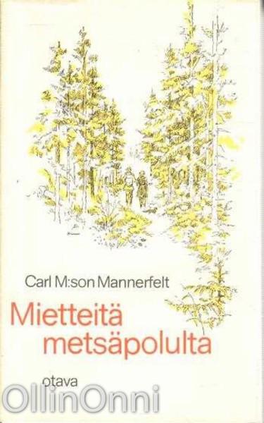 Mietteitä metsäpolulta, Carl M:son Mannerfelt