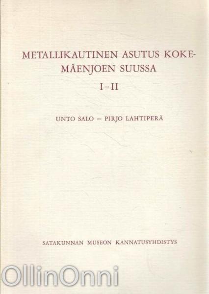 Metallikautinen asutus Kokemäenjoen suussa I-II, Unto Salo