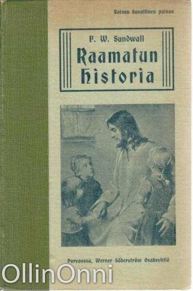 Raamatun historia - Kansan opetusta varten, F.W. Gundwall