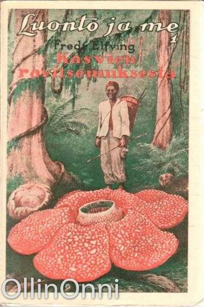 Kasvien ravitsemuksesta - Luonto ja me 1, Fredrik Elfving