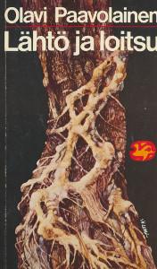 Lähtö ja loitsu : kirja suuresta levottomuudesta, Olavi Paavolainen