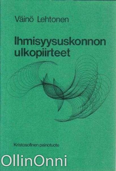 Ihmisyysuskonnon ulkopiirteet, Väinö Lehtonen