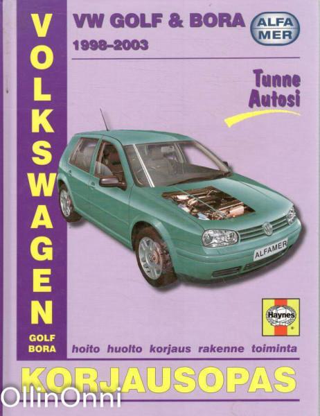 Volkswagen Golf & Bora 1998-2003 bensiini- ja dieselmallit : korjausopas,