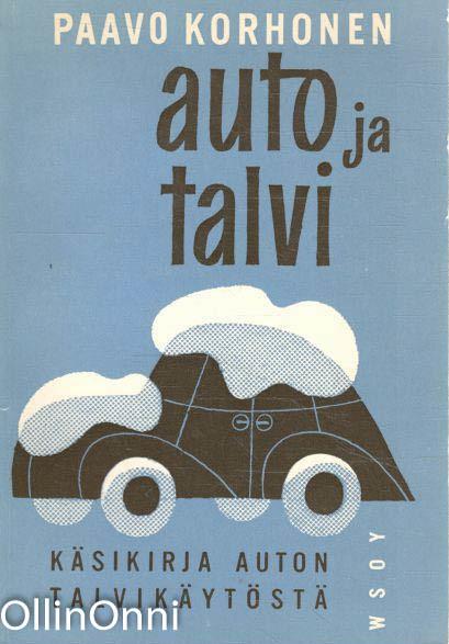 Auto ja talvi - käsikirja auton talvikäytöstä, Paavo Korhonen