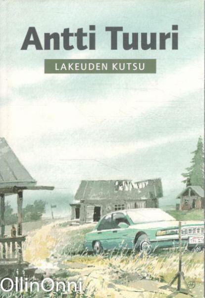 Lakeuden kutsu, Antti Tuuri
