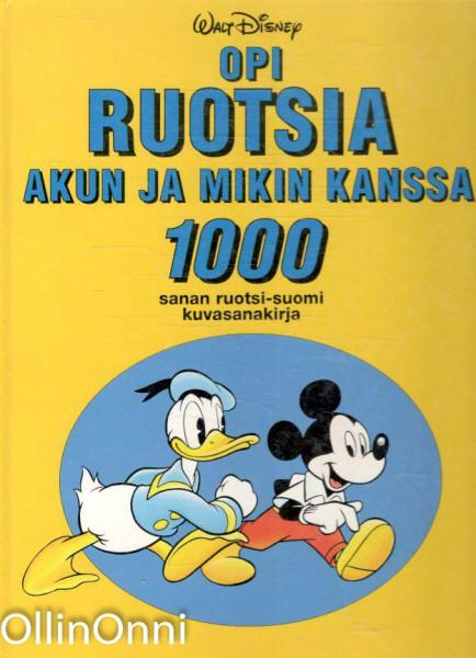 Opi ruotsia Akun ja Mikin kanssa - 1000 sanan ruotsi-suomi kuvasanakirja, Päivi Rekiaro