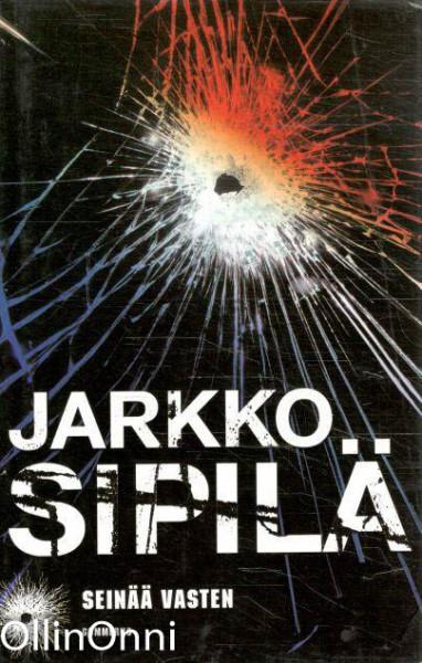 Seinää vasten, Jarkko Sipilä