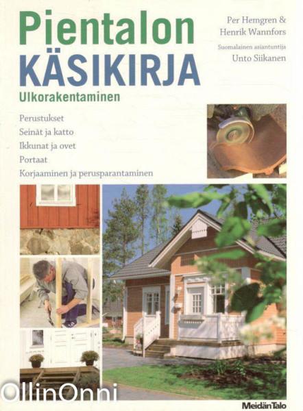 Pientalon käsikirja : ulkorakentaminen, Per Hemgren