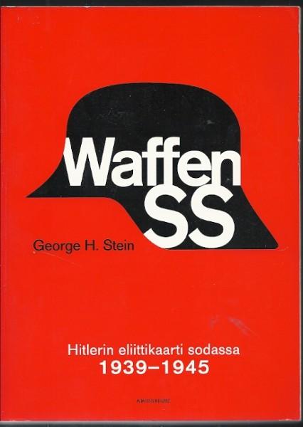Waffen-SS : Hitlerin eliittikaarti sodassa, George H. Stein