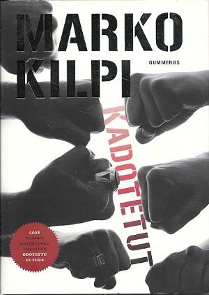Kadotetut, Marko Kilpi