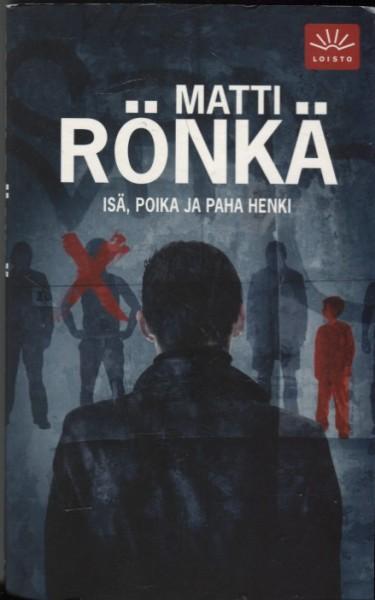 Isä, poika ja paha henki, Matti Rönkä