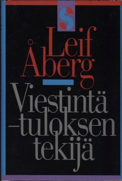 Viestintä - tuloksen tekijä, Leif Åberg