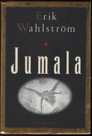 Jumala, Erik Wahlström