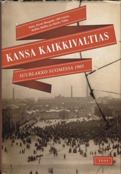 Kansa kaikkivaltias : suurlakko Suomessa 1905, Pertti Haapala