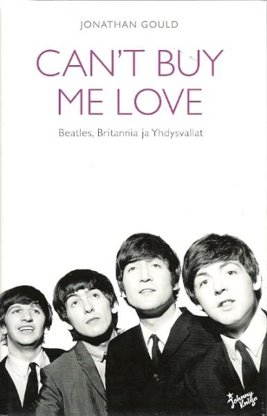 Can't buy me love : Beatles, Britannia ja Yhdysvallat, Jonathan Gould