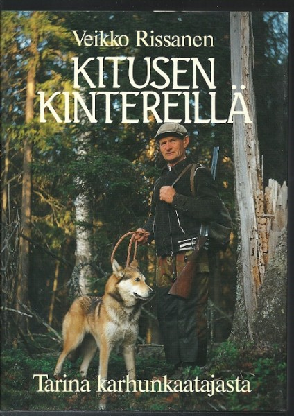 Kitusen kintereillä : tarina karhunkaatajasta, Veikko Rissanen