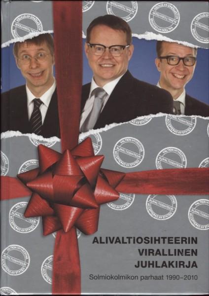 Alivaltiosihteerin virallinen juhlakirja : solmiokolmikon parhaat 1990-2010, Simo Frangén