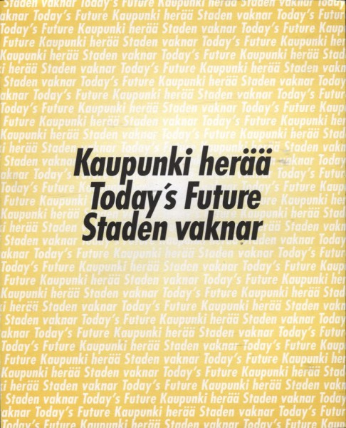 Kaupunki herää = Today's future = Staden vaknar,  Vantaan kaupungin taidekokoelma.