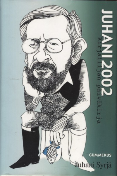 Juhani 2002 : kirjailijan päiväkirja, Juhani Syrjä