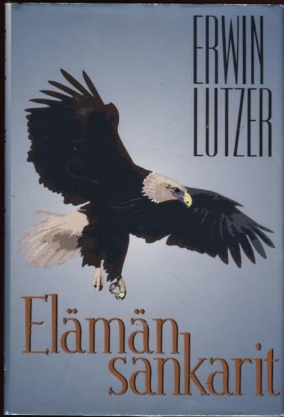 Elämän sankarit, Erwin W. Lutzer