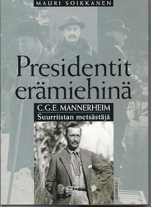 Presidentit erämiehinä, C.G.E. Mannerheim, Suurriistan metsästäjä, Mauri Soikkanen