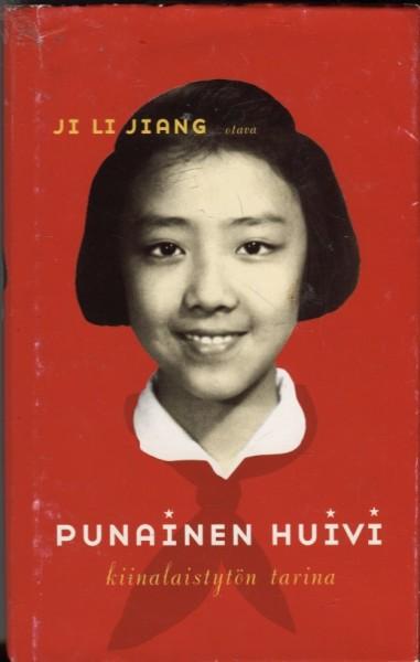 Punainen huivi : kiinalaistytön tarina, Ji Li Jiang